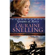 Streams of Mercy by Snelling, Lauraine, 9780764211065