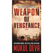 Weapon of Vengeance A Novel by Deva, Mukul, 9780765371065