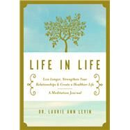 Life in Life by Levin, Laurie Ann, Dr., 9781941631065