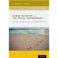 Human Behavior and the Social Environment, Macro Level Groups, Communities, and Organizations by Van Wormer, Katherine; Besthorn, Fred, 9780190211066