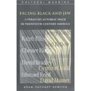 Facing Black and Jew: Literature as Public Space in Twentieth-Century America by Adam Zachary Newton, 9780521651066