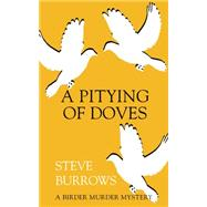 A Pitying of Doves by Burrows, Steve, 9781459731066