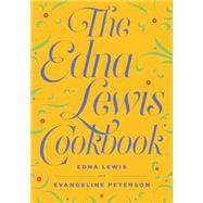 The Edna Lewis Cookbook by Lewis, Edna; Peterson, Evangeline, 9781604191066