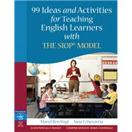 99 Ideas and Activities for Teaching English Learners with the SIOP Model by Vogt, MaryEllen; Echevarria, Jana, 9780205521067