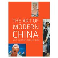 The Art of Modern China by Andrews, Julia F.; Shen, Kuiyi, 9780520271067