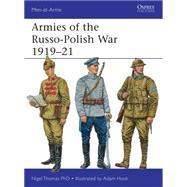 Armies of the Russo-Polish War 1919�21 by Thomas, Nigel; Hook, Adam, 9781472801067