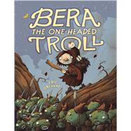 Bera the One-Headed Troll by Orchard, Eric, 9781626721067