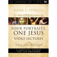 Four Portraits, One Jesus Video Lectures by Strauss, Mark L., 9780310521068