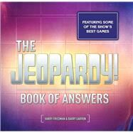 The Jeopardy! Book of Answers by Freidman, Harry; Garron, Barry, 9780795351068