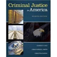 Criminal Justice in America by Cole, George F.; Smith, Christopher E.; DeJong, Christina, 9781305261068