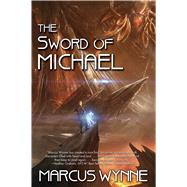 The Sword of Michael by Wynne, Marcus, 9781476781068