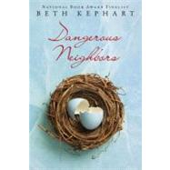Dangerous Neighbors by Kephart, Beth, 9781606841068