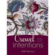 Crewel Intentions Fresh Ideas for Jacobean Embroidery by Blomkamp, Hazel, 9781782211068