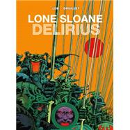 Lone Sloane: Volume 2: Delirius by LOB, JACQUESDRUILLET , PHILIPPE, 9781782761068