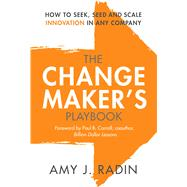 The Change Maker's Playbook by Radin, Amy J.; Carroll, Paul B., 9781947951068