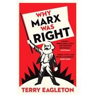 Why Marx Was Right by Eagleton, Terry, 9780300231069