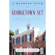 A Walking Tour of the Georgetown Set by Massimo, Richard; Janes, Missy, 9781442251069