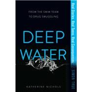 Deep Water by Nichols, Katherine, 9781481481069