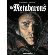 The Metabarons by Jodorowsky, Alexandro; Gimenez, Juan; Goyer, David S. (AFT); Kelly, Justin; Solis, Julia, 9781594651069