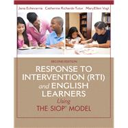 Response to Intervention (RTI) and English Learners Using the SIOP Model by Echevarria, Jana; Richards-Tutor, Cara; Vogt, MaryEllen, 9780133431070