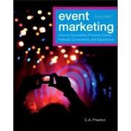 Event Marketing : How to Successfully Promote Events, Festivals, Conventions, and Expositions by Preston, C. A., 9780470891070