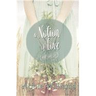 A Notion of Love by Williams, Abbie, 9781771681070