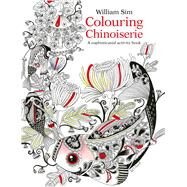 Colouring Chinoiserie by Sim, William, 9789814751070