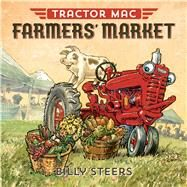 Tractor MAC Farmers' Market by Steers, Billy, 9780374301071