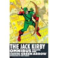 The Jack Kirby Omnibus Vol. 1: Starring Green Arrow by KIRBY, JACK, 9781401231071
