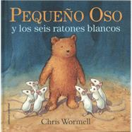 Pequeño Oso Y Los Seis Ratones Blancos / Scruffy Bear And The Six White Mice by Wormell, Chris, 9788426141071