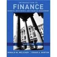Introduction to Finance: Markets, Investments, and Financial Management, 14th Edition by Ronald W. Melicher (University of Colorado at Boulder); Edgar A. Norton (Illinois State University), 9780470561072