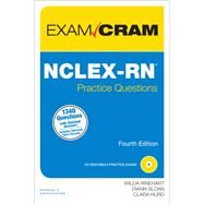 NCLEX-RN Practice Questions Exam Cram by Rinehart, Wilda; Sloan, Diann; Hurd, Clara, 9780789751072