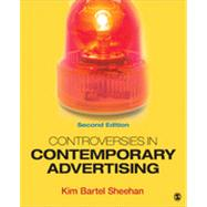 Controversies in Contemporary Advertising by Sheehan, Kim Bartel, 9781452261072