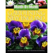 Month by Month Gardening in New England : What to Do Each Month to Have a Beautiful Garden All Year by Heriteau, Jacqueline, 9781591861072