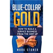 Blue-collar Gold by Stoner, Mark, 9781681021072