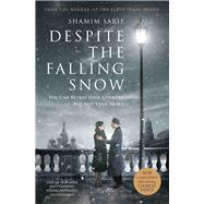 Despite the Falling Snow by Sarif, Shamim, 9781786061072