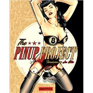 The Pinup Project by Graffito Books; Silke, Jim, 9781909051072