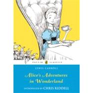 Alice's Adventures in Wonderland by Carroll, Lewis; Riddell, Chris, 9780141321073