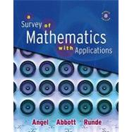A Survey of Mathematics with Applications by Angel, Allen R.; Abbott, Christine D.; Runde, Dennis C., 9780321501073