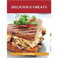Delicious Greats: Delicious Delicious Recipes, the Top 100 Delicious Recipes by Franks, Jo, 9781486461073
