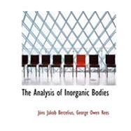 The Analysis of Inorganic Bodies by Jakob Berzelius, George Owen Rees Japns, 9780554861074