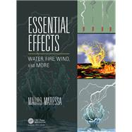 Essential Effects: Water, Fire, Wind, and More by Maressa; Mauro, 9781138101074