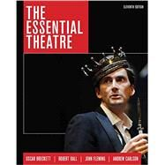 The Essential Theatre by Brockett, Oscar G.; Ball, Robert J.; Fleming, John; Carlson, Andrew, 9781305411074