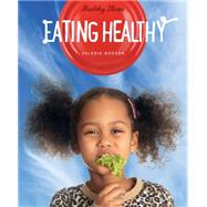 Eating Healthy by Bodden, Valerie, 9781628321074