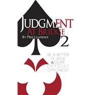 Judgment at Bridge 2 by Lawrence, Mike, 9781944201074