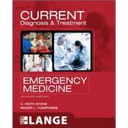CURRENT Diagnosis and Treatment Emergency Medicine, Seventh Edition by Stone, C. Keith; Humphries, Roger, 9780071701075