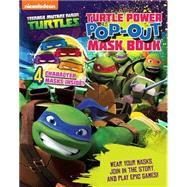Teenage Mutant Ninja Turtles Turtle Power Pop Out Mask by Laird, Peter (CRT); Eastman, Kevin (CRT); Parragon, 9781472341075