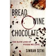 Bread, Wine, Chocolate by Sethi, Simran, 9780061581076