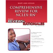 Pearson Reviews & Rationales Comprehensive Review for NCLEX-RN by Hogan, Mary Ann, 9780132621076