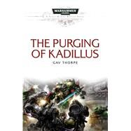 The Purging of Kadillus by Thorpe, Gav, 9781785721076